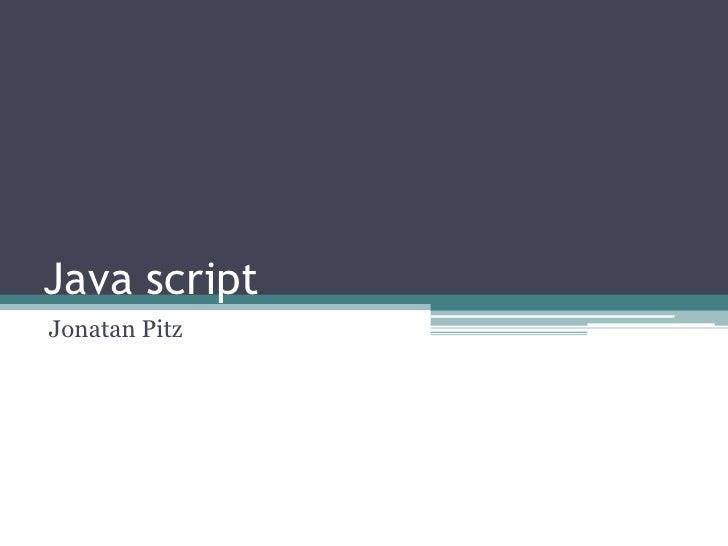 Java script<br />JonatanPitz<br />