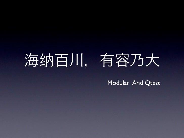 Modular And Qtest