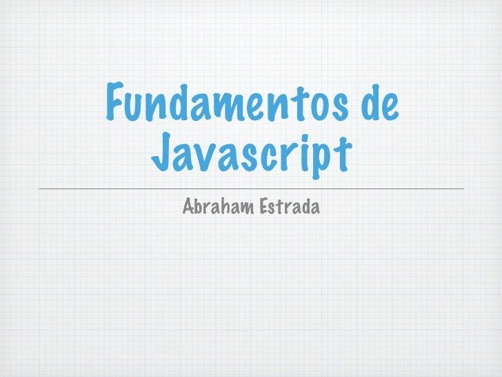 Fundamentos de  Javascript   Abraham Estrada