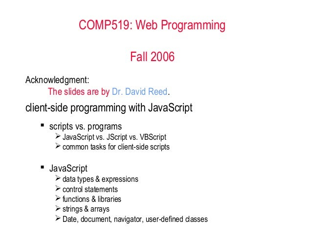 COMP519: Web Programming                               Fall 2006Acknowledgment:     The slides are by Dr. David Reed.clien...