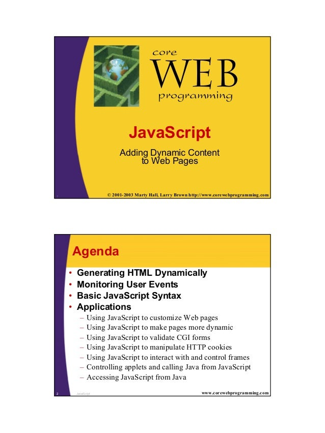 1 1 © 2001-2003 Marty Hall, Larry Brown http://www.corewebprogramming.com Web core programming JavaScript Adding Dynamic C...