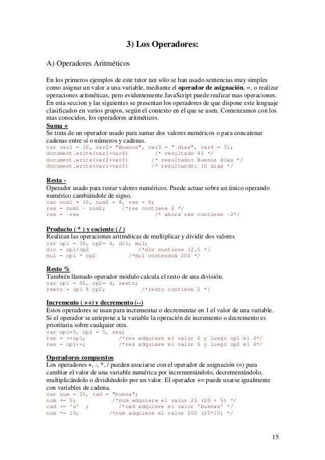 153) Los Operadores:A) Operadores AritméticosEn los primeros ejemplos de este tutor tan sólo se han usado sentencias muy s...