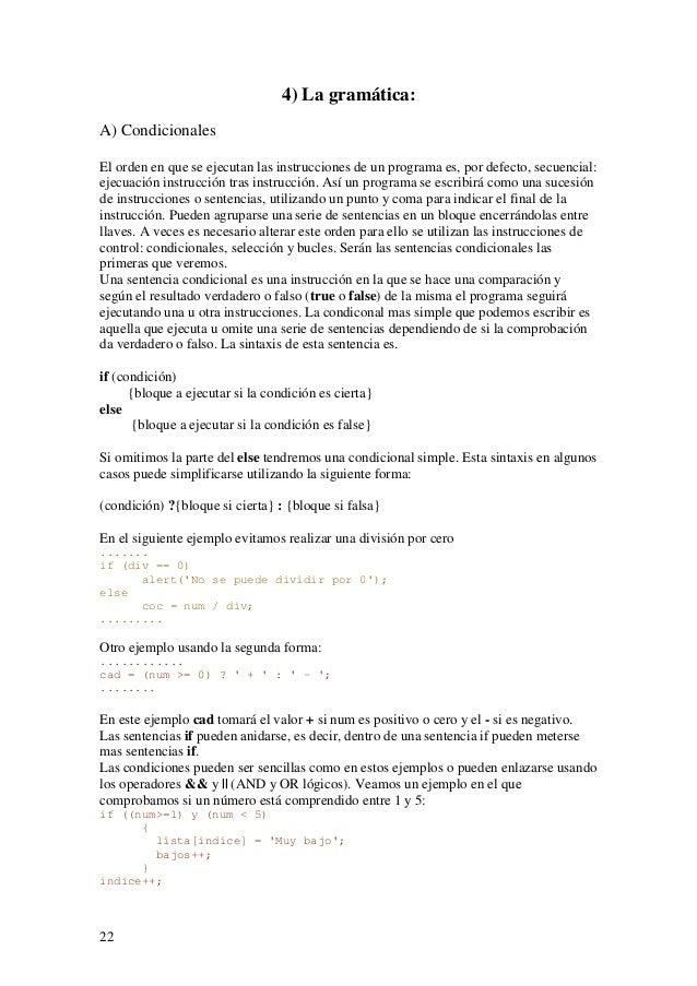 224) La gramática:A) CondicionalesEl orden en que se ejecutan las instrucciones de un programa es, por defecto, secuencial...