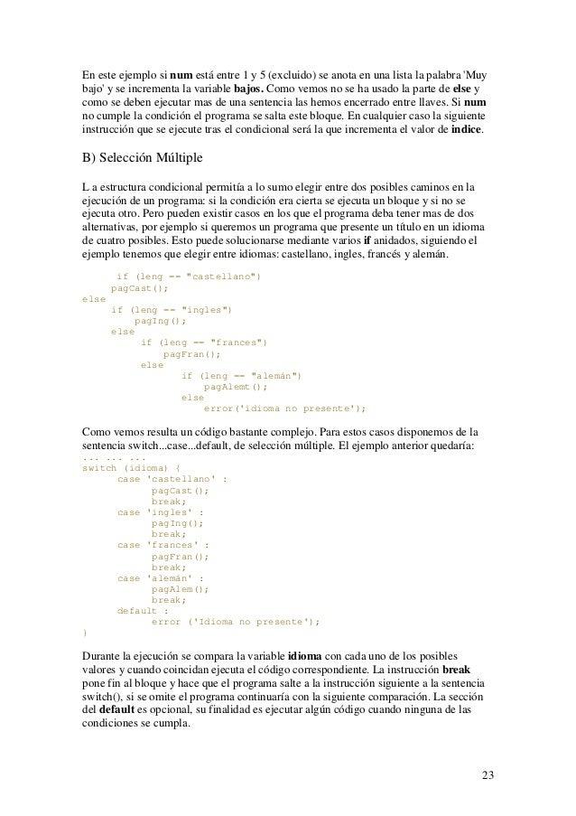 23En este ejemplo si num está entre 1 y 5 (excluido) se anota en una lista la palabra Muybajo y se incrementa la variable ...
