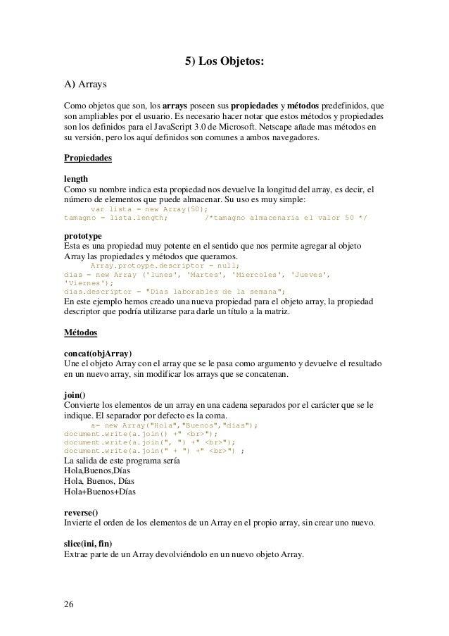 265) Los Objetos:A) ArraysComo objetos que son, los arrays poseen sus propiedades y métodos predefinidos, queson ampliable...