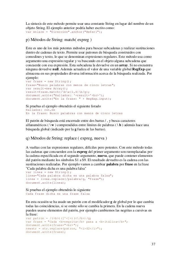 37La sintaxis de este método permite usar una constante String en lugar del nombre de unobjeto String. El ejemplo anterior...