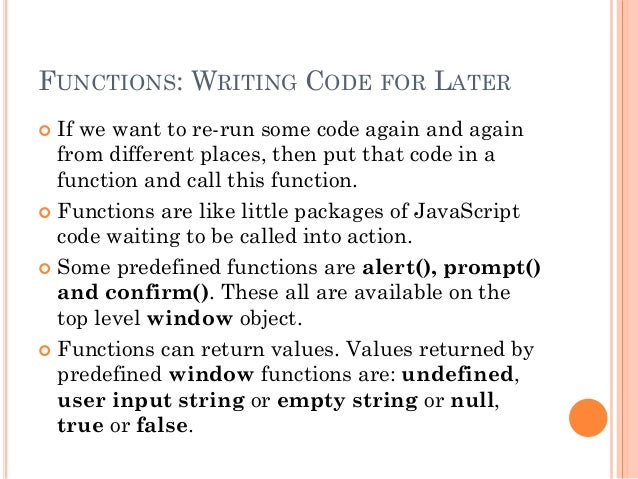 FUNCTIONS: WRITING CODE FOR LATER   If we want to re-run some code again and again  from different places, then put that ...