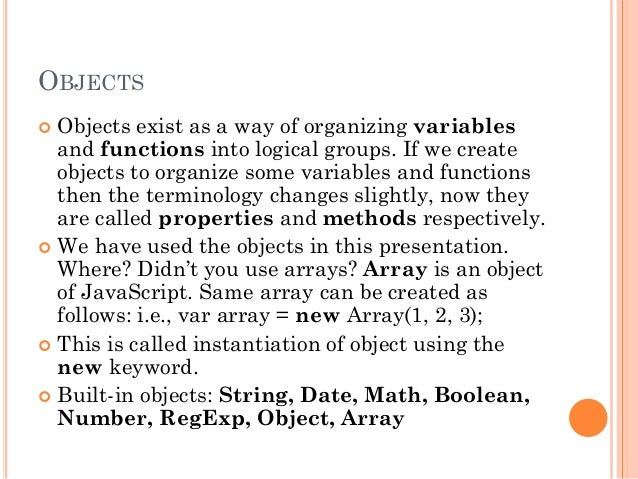 OBJECTS   Objects exist as a way of organizing variables  and functions into logical groups. If we create  objects to org...