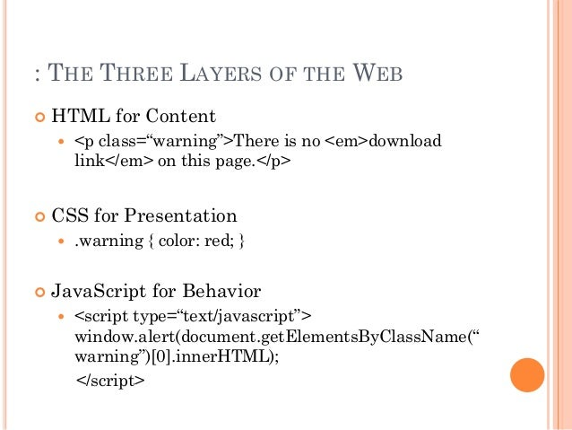 """: THE THREE LAYERS OF THE WEB   HTML for Content   <p class=""""warning"""">There is no <em>download  link</em> on this page.<..."""