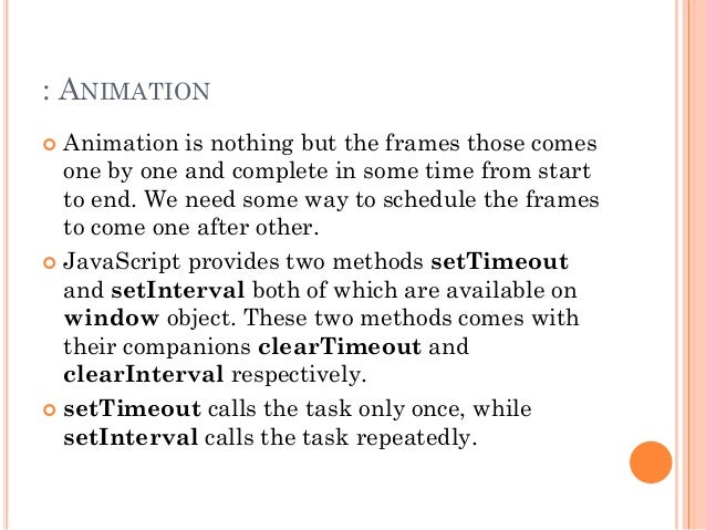 : ANIMATION   Animation is nothing but the frames those comes  one by one and complete in some time from start  to end. W...