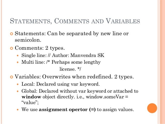 STATEMENTS, COMMENTS AND VARIABLES   Statements: Can be separated by new line or  semicolon.   Comments: 2 types.   Sin...
