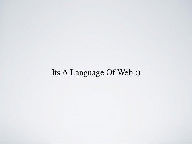 Its A Language Of Web :)
