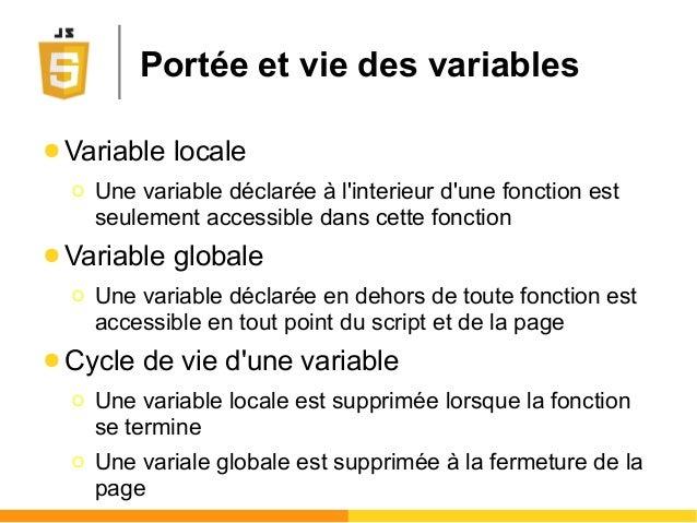 Portée et vie des variables ● Variable locale Ο Une variable déclarée à l'interieur d'une fonction est seulement accessibl...