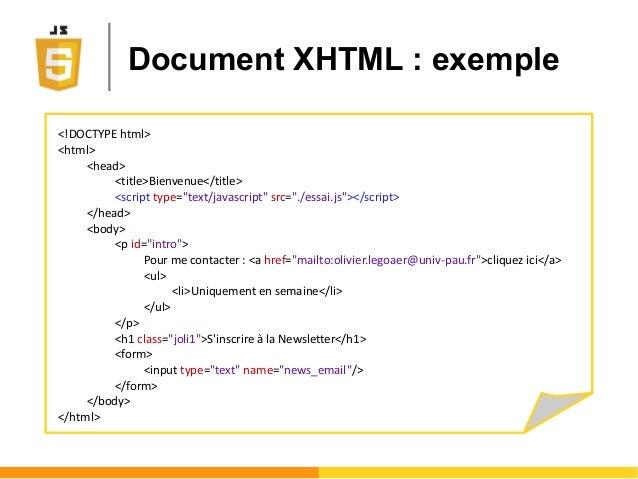 """Document XHTML : exemple <!DOCTYPE html> <html> <head> <title>Bienvenue</title> <script type=""""text/javascript"""" src=""""./essa..."""