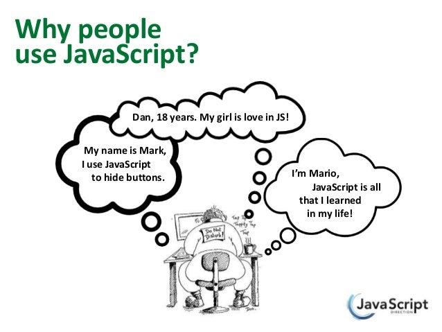 Why peopleuse JavaScript? Dan, 18