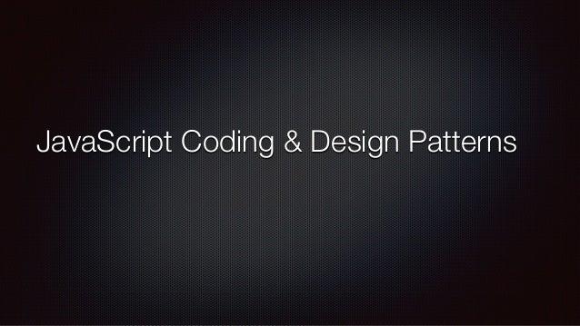 JavaScript Coding & Design Patterns