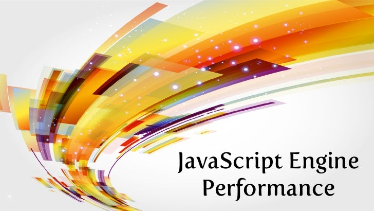 JavaScript Engine  Performance