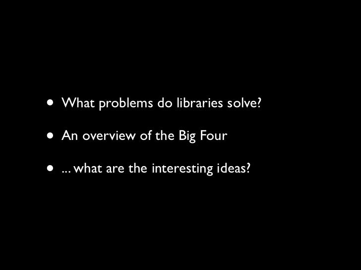 JavaScript Libraries: The Big Picture Slide 2