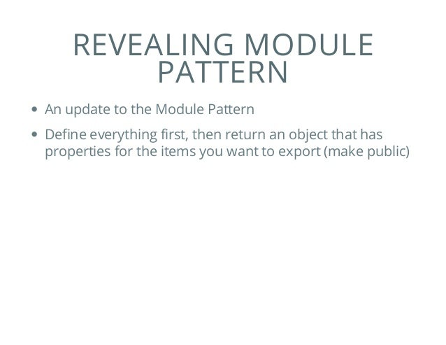 Javascript Module Patterns Mesmerizing Revealing Module Pattern