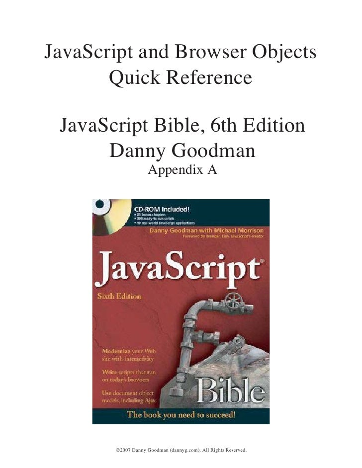 JavaScript and Browser Objects        Quick Reference   JavaScript Bible, 6th Edition       Danny Goodman                 ...