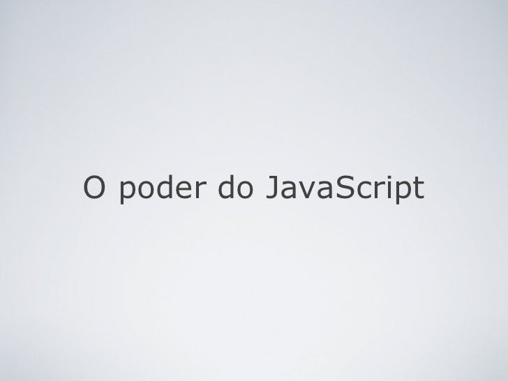 O poder do JavaScript