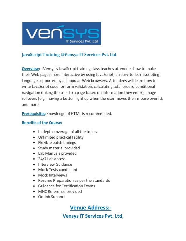 JavaScript Training @Vensys IT Services Pvt. Ltd Overview: - Vensys's JavaScript training class teaches attendees how to m...