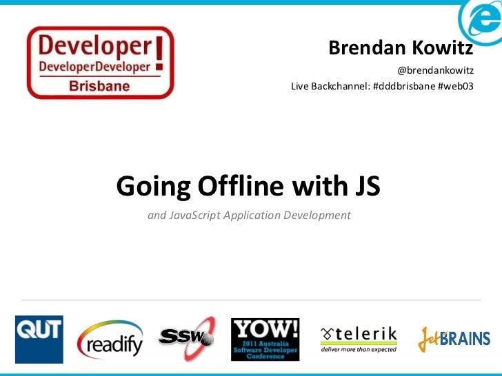 Brendan Kowitz                                                  @brendankowitz                            Live Backchannel...