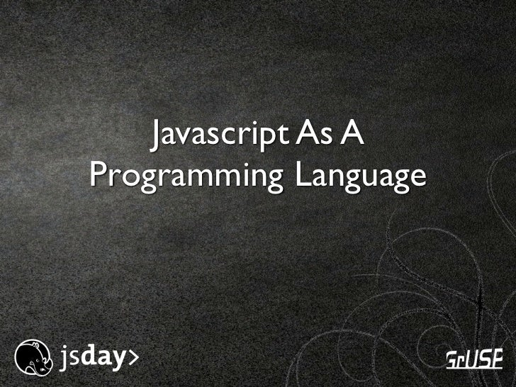 Javascript As AProgramming Language