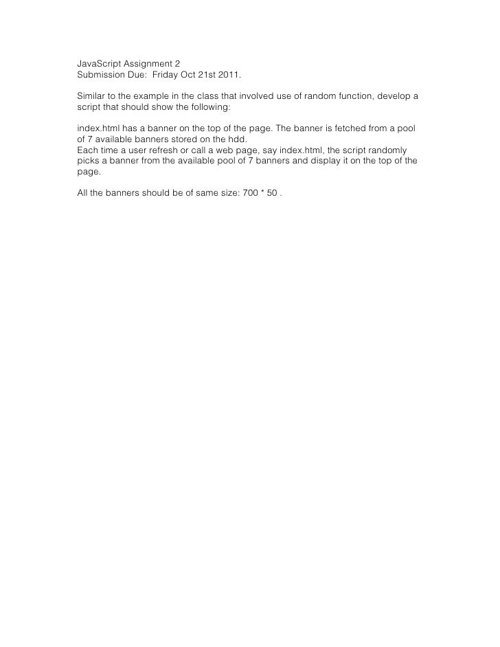 JavaScript Assignment 2Submission Due: Friday Oct 21st 2011.Similar to the example in the class that involved use of rando...