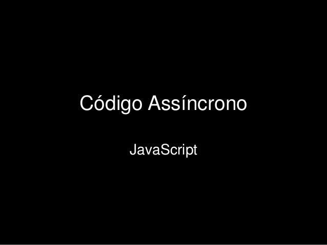 Código Assíncrono JavaScript