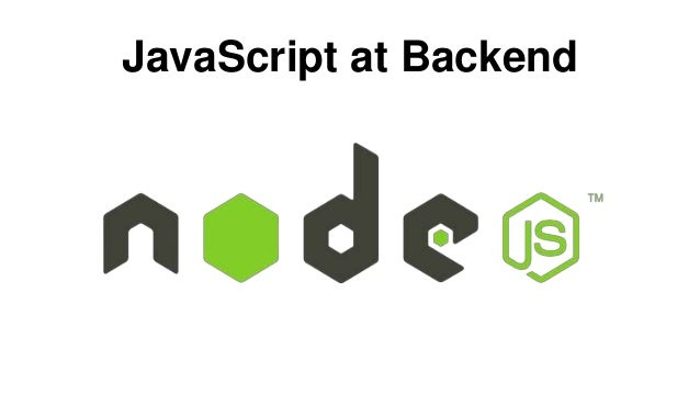 JavaScript at Backend