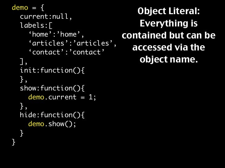 demo = {                                  Object Literal:   current:null,                                   Everything is ...