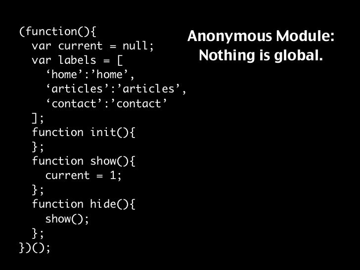 (function(){                             Anonymous Module:   var current = null;                              Nothing is g...