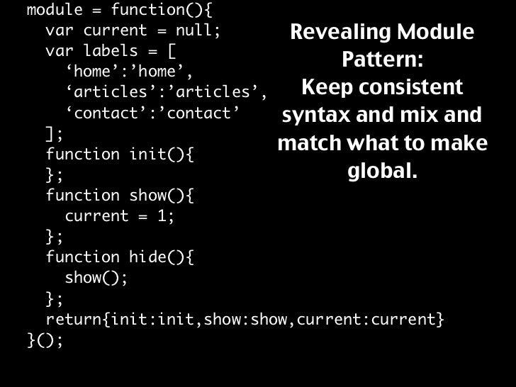 module = function(){                              Revealing Module   var current = null;   var labels = [                 ...