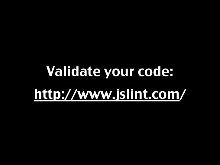 Validate your code: http://www.jslint.com/