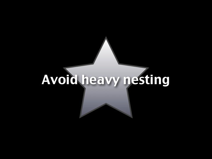 Avoid heavy nesting