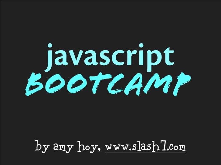 javascript bootcamp by amy hoy, www.slash7.com