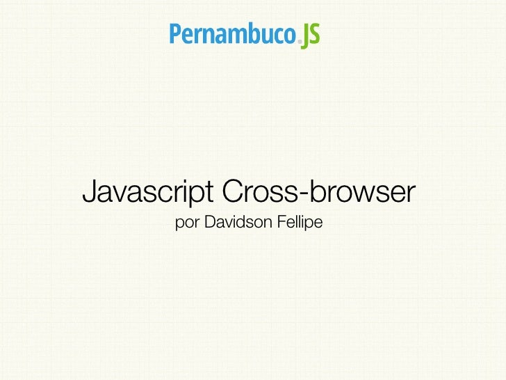 Javascript Cross-browser      por Davidson Fellipe