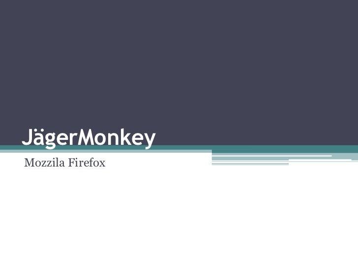 JägerMonkeyMozzila Firefox