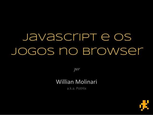 Javascript e os jogos no browser por