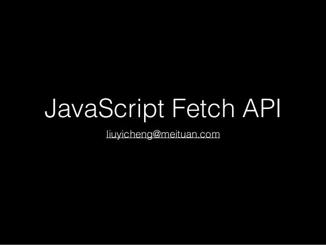 JavaScript Fetch API