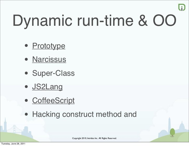 Dynamic run-time & OO                    • Prototype                    • Narcissus                    • Super-Class      ...