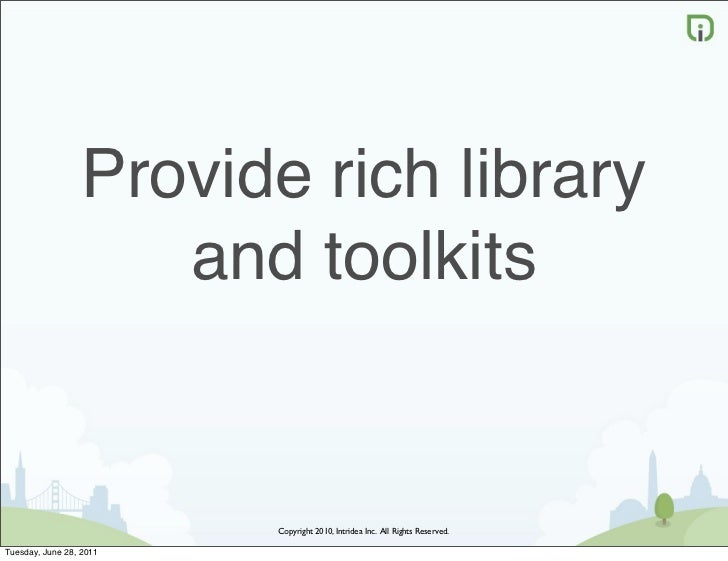 Provide rich library                    and toolkits                         Copyright 2010, Intridea Inc. All Rights Rese...