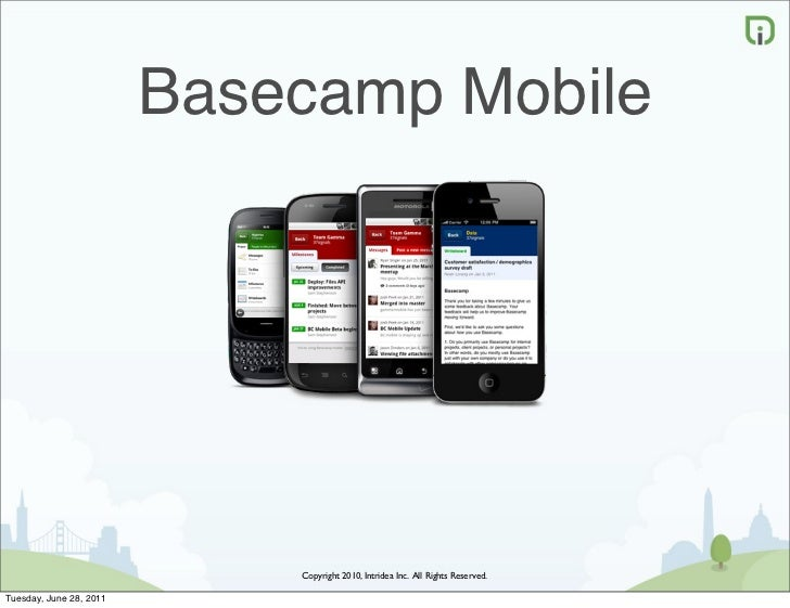 Basecamp Mobile                             Copyright 2010, Intridea Inc. All Rights Reserved.Tuesday, June 28, 2011