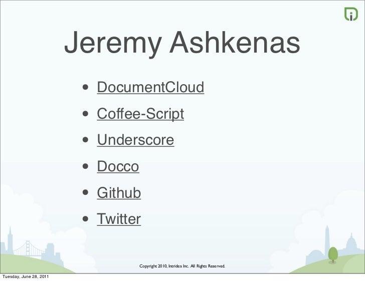 Jeremy Ashkenas                          • DocumentCloud                          • Coffee-Script                         ...