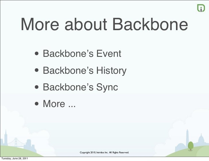 More about Backbone                         • Backbone's Event                         • Backbone's History               ...