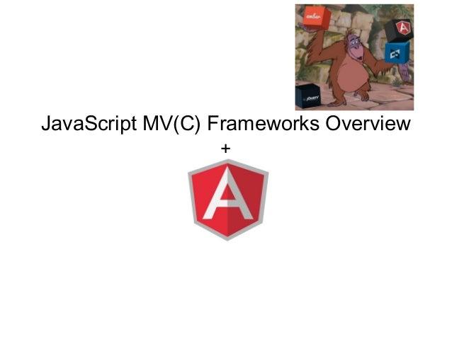 JavaScript MV(C) Frameworks Overview                 +