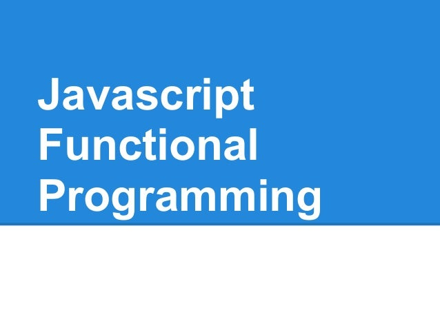 JavascriptFunctionalProgramming