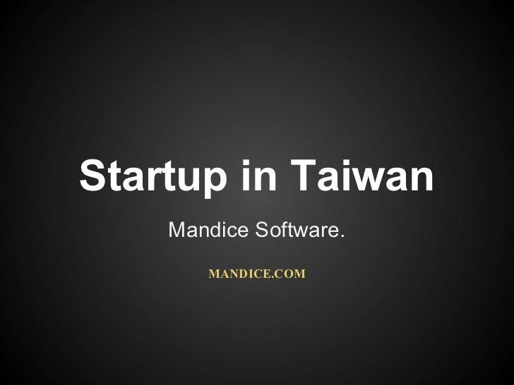 Startup in Taiwan    Mandice Software.       MANDICE.COM