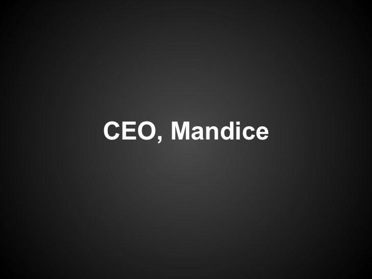 CEO, Mandice